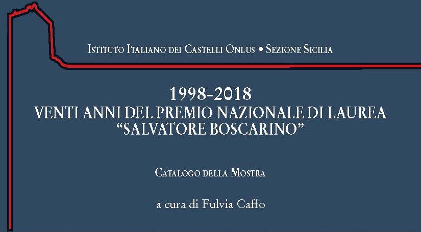 """1998-2018 Venti Anni del Premio Nazionale di Laurea """"Salvatore Boscarino"""""""